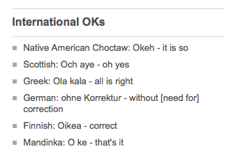 Other languages have used O and K to denote a positive message - from the BBC, stolen of the internet by me.